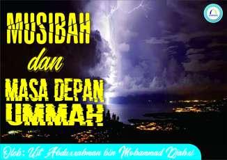 MUSIBAH DAN MASA DEPAN UMMAH